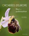 Jacques Claessens et Jacques Kleynen - Orchidées d'Europe - Fleur et pollinisation.