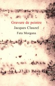Jacques Clauzel - Gravure de peintre.