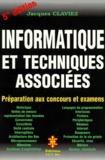 Jacques Claviez - Informatique et techniques associées - Préparation aux concours et examens.