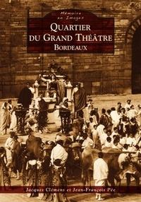 Jacques Clémens et Jean-François Pée - Quartier du Grand Théâtre, Bordeaux.