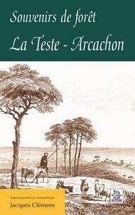 Jacques Clémens - Souvenirs de forêt : La Teste-Arcachon.