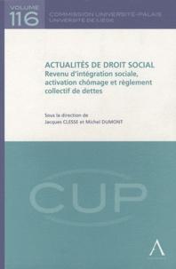 Jacques Clesse et Michel Dumont - Actualités de droit social - Revenu d'intégration sociale, activation chômage et règlement collectif de dettes.