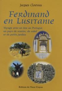 Jacques Clouteau - Ferdinand en Lusitanie - Le Portugal, un pays de sourire, de soleil et de petits jardins.