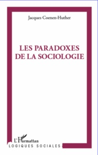 Jacques Coenen-Huther - Les paradoxes de la sociologie.