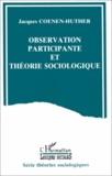 Jacques Coenen-Huther - Observation participante et théorie sociologique.