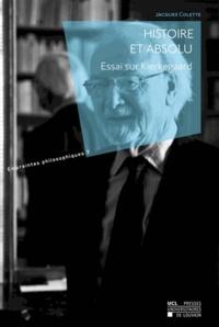 Jacques Colette - Histoire et absolu - Essai sur Kierkegaard.