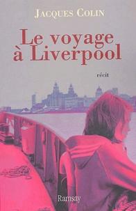 Jacques Colin - Le voyage à Liverpool.