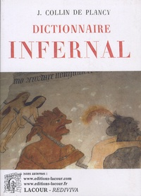 Jacques Collin de Plancy - Dictionnaire infernal.