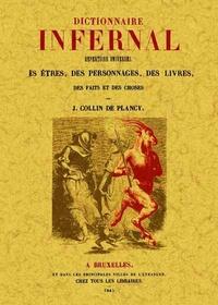 Jacques Collin de Plancy - Dictionnaire infernal - Répertoire universel des êtres, des personnages, des livres, des faits et des choses.