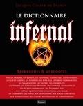 Jacques Collin de Plancy - Le Dictionnaire infernal - Ou Recherches et anecdotes sur tout ce qui tient aux apparitions.
