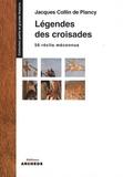 Jacques Collin de Plancy - Légendes des croisades.