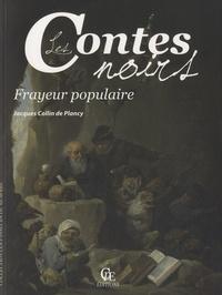 Jacques Collin de Plancy - Les Contes noirs - Frayeur populaire.