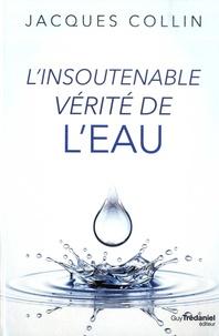 Jacques Collin - L'insoutenable vérité de l'eau.