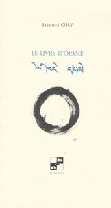 Jacques Coly - Le Livre d'Öpame.