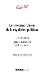 Jacques Commaille et Bruno Jobert - Les métamorphoses de la régulation politique.