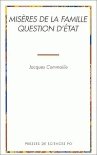 Jacques Commaille - Misères de la famille, question d'État.