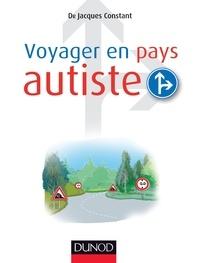 Jacques Constant - Voyager en pays autiste.