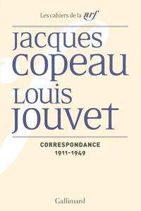 Jacques Copeau et Louis Jouvet - Correspondance - 1911-1949.