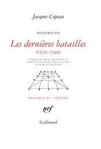 Jacques Copeau - Registres VIII,Les dernières batailles (1929-1949).