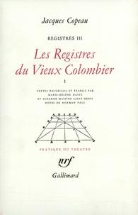 Jacques Copeau - Registres - Tome 3, Les registres du Vieux-Colombier Volume 1.