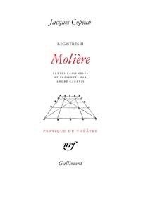Jacques Copeau - Registres - Tome 2, Molière.