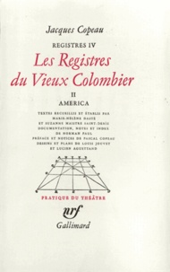 Jacques Copeau - Registres - Tome 4, Les registres du Vieux-Colombier Volume 2, America.