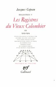 Jacques Copeau - Registres - Tome 5, Les registres du Vieux-Colombier Volume 3, 1919-1924.
