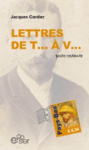 Jacques Cordier - Lettres de T... à V... - Poste restante.