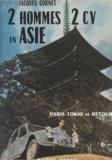 Jacques Cornet - Deux hommes, 2 CV, en Asie - Paris-Tokio et Retour.
