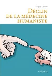 Jacques Corraze - Déclin de la médecine humaniste.