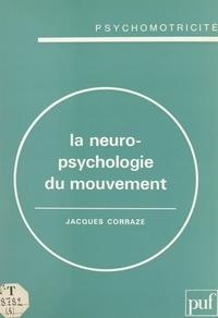 Jacques Corraze - La neuropsychologie du mouvement.