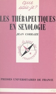 Jacques Corraze et Paul Angoulvent - Les thérapeutiques en sexologie.