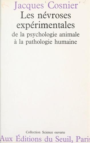 Les névroses expérimentales. De la psychologie animale à la pathologie humaine