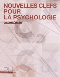 Jacques Cosnier - Nouvelles clefs pour la psychologie.