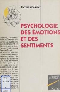 Jacques Cosnier - Psychologie des émotions et des sentiments.