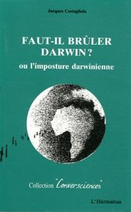 Faut-il brûler Darwin? - Ou Limposture darwinienne.pdf