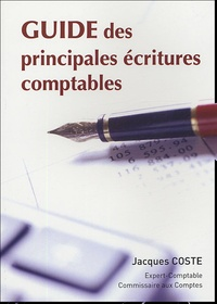 Jacques Coste - Guide des principales écritures comptables.