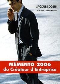 Jacques Coste et Patrick Lafond - Mémento du créateur d'entreprise - Edition 2006.