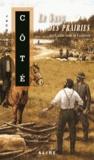 Jacques Côté - Les cahiers noirs de l'aliéniste Tome 2 : Le sang des prairies.