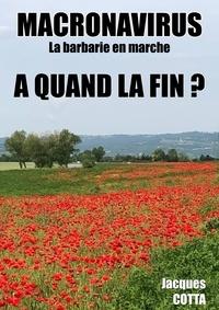 Jacques Cotta - Macronavirus... La Barbarie en Marche, A quand la fin ?.