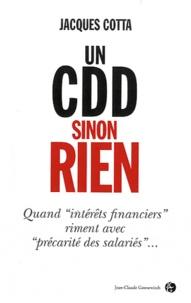 Jacques Cotta - Un CDD sinon rien.