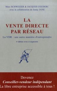 Jacques Couderc et Marc Schweizer - La vente directe par réseau - Une autre manière d'entreprendre.