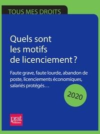 Jacques Coudert et Catherine Doleux - Quels sont les motifs de licenciement ? 2020 - Faute grave, faute lourde, abandon de poste, licenciements économiques, salariés protégés..