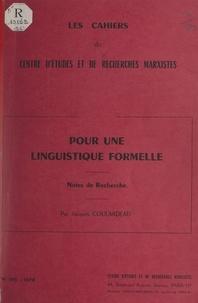 Jacques Coulardeau et  Centre d'études et de recherch - Pour une linguistique formelle - Notes de recherche.