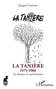 Jacques Courcier - La Tanière - 1975-1986 - La chanson en mal d'aurore.