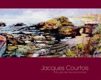 Jacques Courtois - Au gré de mes rencontres.