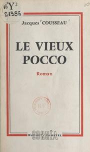 Jacques Cousseau - Le vieux Pocco.