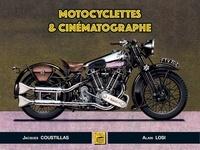 Jacques Coustillas et Alain Losi - Motocyclettes & cinématographe.