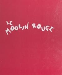 Jacques Crépineau et Jacques Pessis - Le Moulin Rouge.