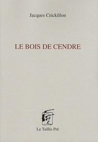 Jacques Crickillon - Le bois de cendre - Carnets de Kénalon, tome 2.